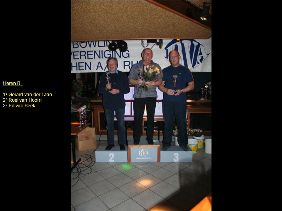 Heren B : 1 e Gerard van der Laan 2 e Roel van Hoorn 3 e Ed van Beek