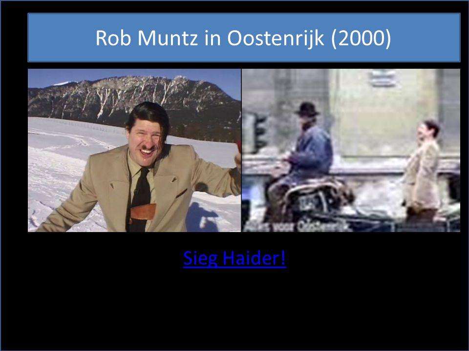 Sieg Haider! Rob Muntz in Oostenrijk (2000)