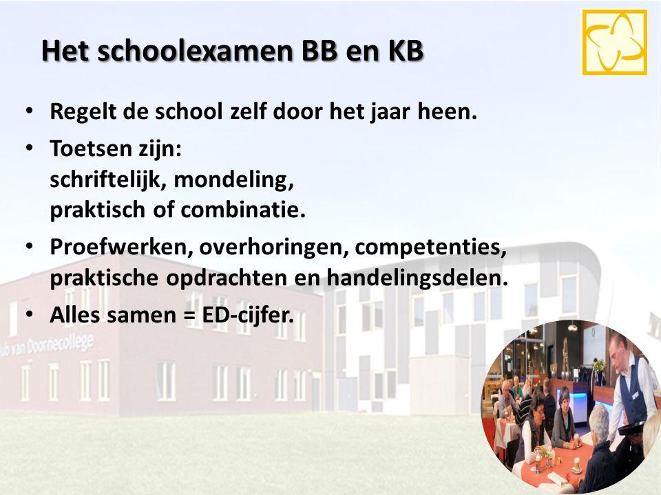 Het schoolexamen BB en KB Regelt de school zelf door het jaar heen. Toetsen zijn: schriftelijk, mondeling, praktisch of combinatie. Proefwerken, overh