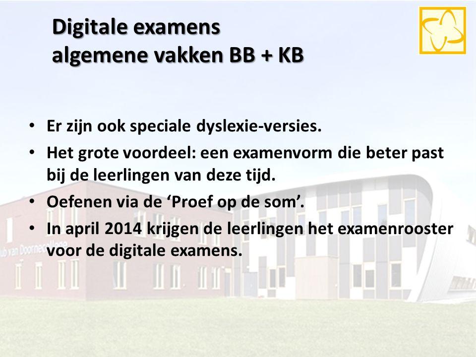 Digitale examens algemene vakken BB + KB Er zijn ook speciale dyslexie-versies. Het grote voordeel: een examenvorm die beter past bij de leerlingen va