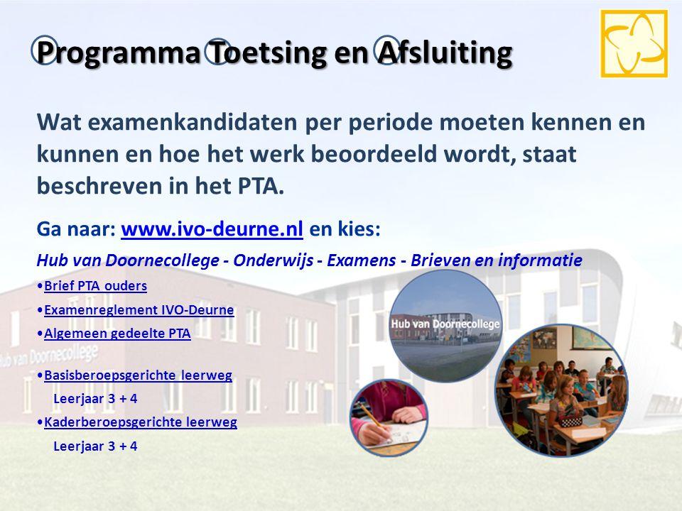 Programma Toetsing en Afsluiting Wat examenkandidaten per periode moeten kennen en kunnen en hoe het werk beoordeeld wordt, staat beschreven in het PT
