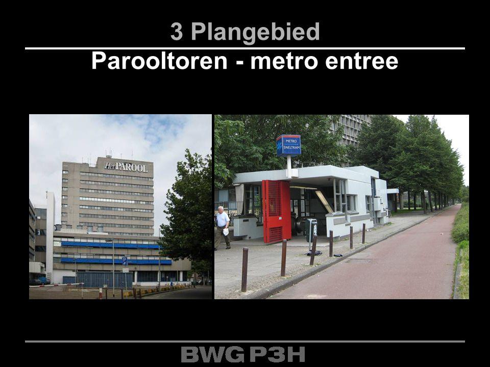3 Plangebied Parooltoren - metro entree