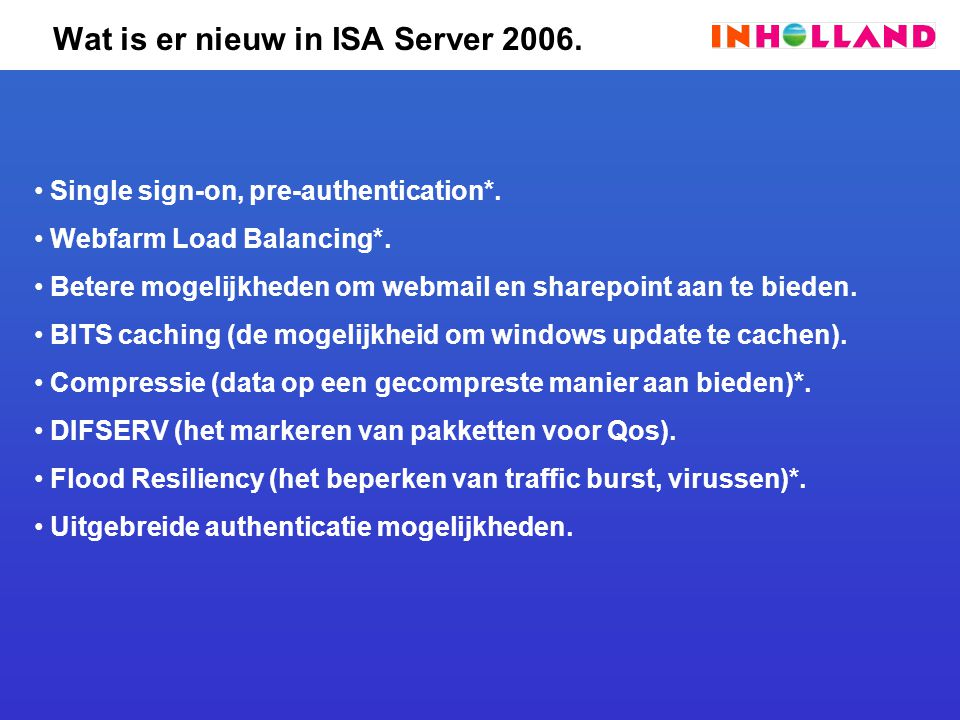 Wat is er nieuw in ISA Server 2006.Single sign-on, pre-authentication*.