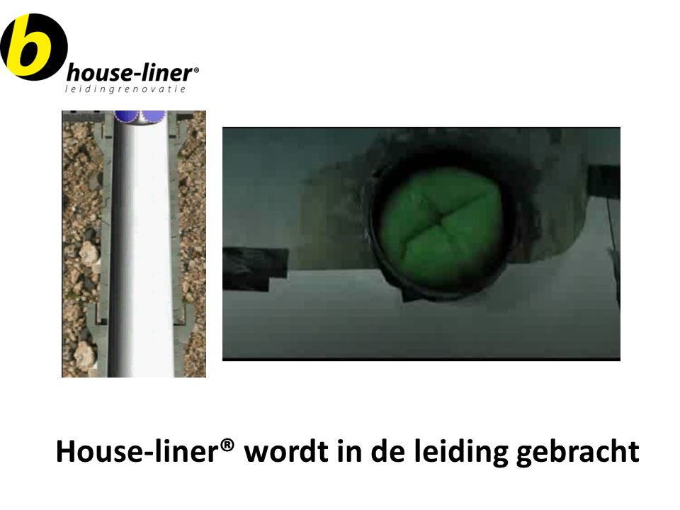 House-liner® wordt in de leiding gebracht