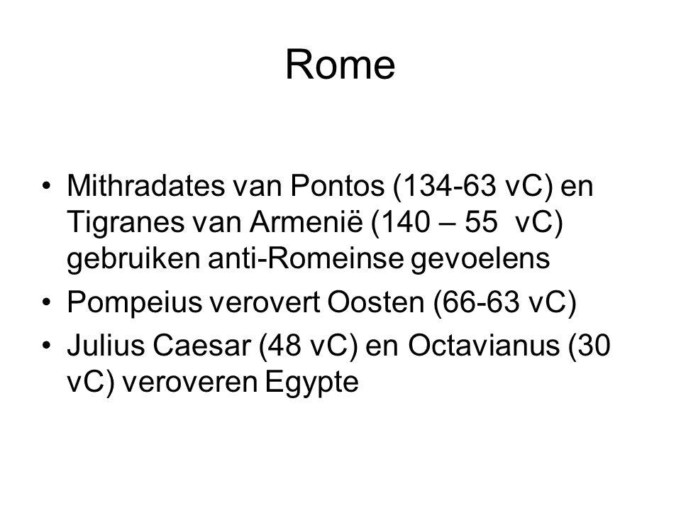 Rome Mithradates van Pontos (134-63 vC) en Tigranes van Armenië (140 – 55 vC) gebruiken anti-Romeinse gevoelens Pompeius verovert Oosten (66-63 vC) Ju