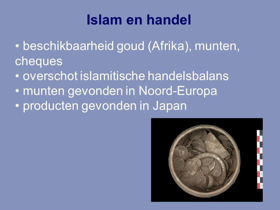 Islam en handel beschikbaarheid goud (Afrika), munten, cheques overschot islamitische handelsbalans munten gevonden in Noord-Europa producten gevonden in Japan