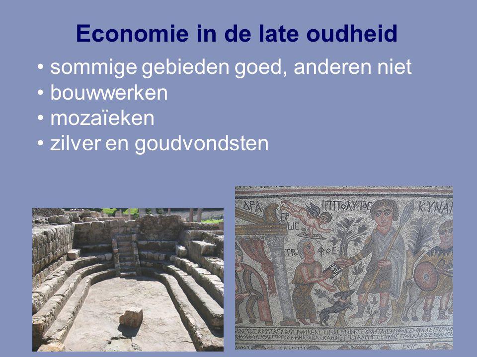 Economie in de late oudheid sommige gebieden goed, anderen niet bouwwerken mozaïeken zilver en goudvondsten