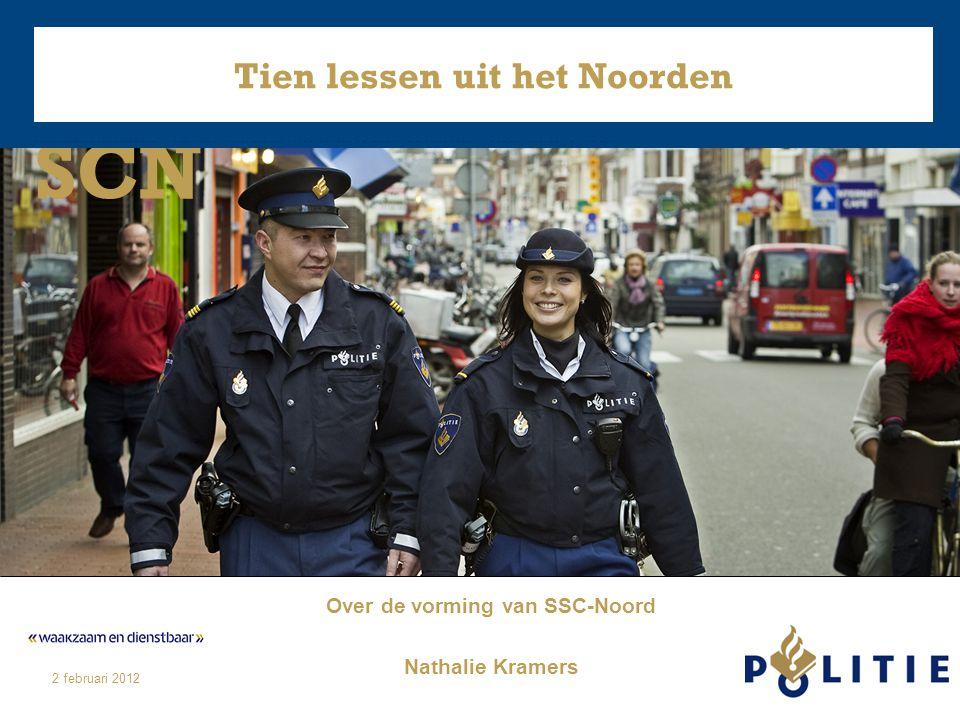 SCN 2 februari 2012 Tien lessen uit het Noorden Over de vorming van SSC-Noord Nathalie Kramers