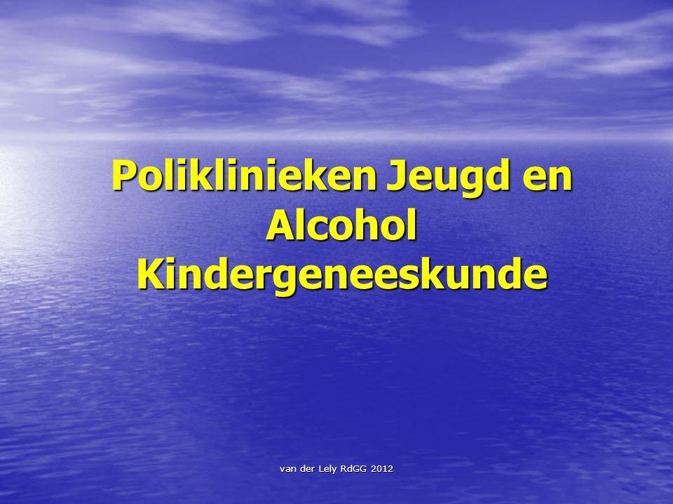 van der Lely RdGG 2012 Poliklinieken Jeugd en Alcohol Kindergeneeskunde