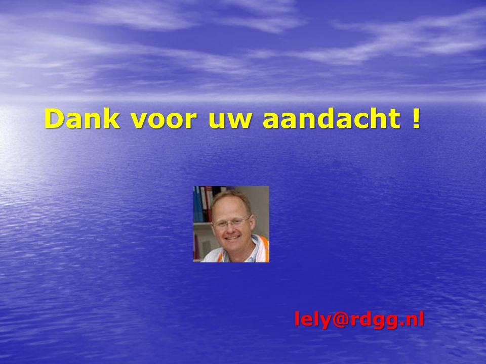 Dank voor uw aandacht ! lely@rdgg.nl