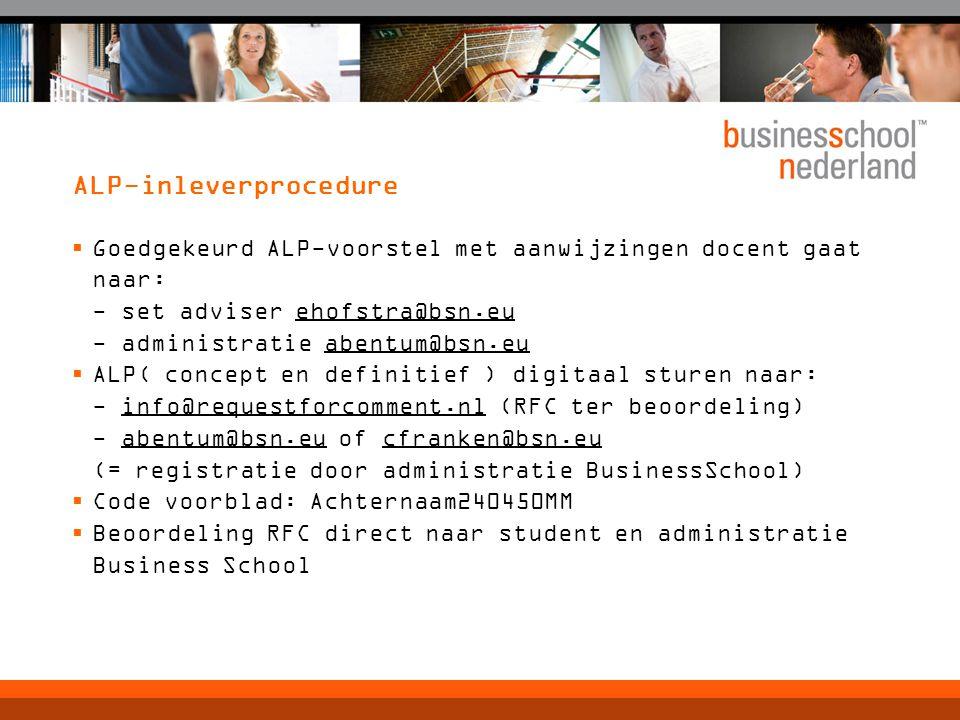 ALP-inleverprocedure  Goedgekeurd ALP-voorstel met aanwijzingen docent gaat naar: - set adviser ehofstra@bsn.eu - administratie abentum@bsn.eu  ALP(