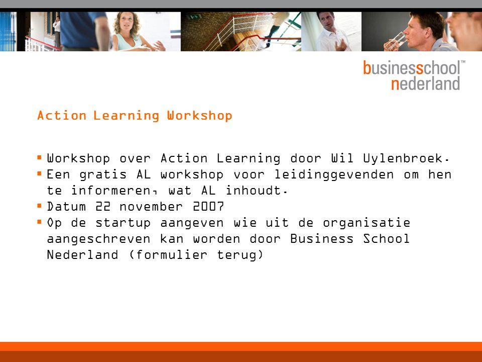 Action Learning Workshop  Workshop over Action Learning door Wil Uylenbroek.  Een gratis AL workshop voor leidinggevenden om hen te informeren, wat