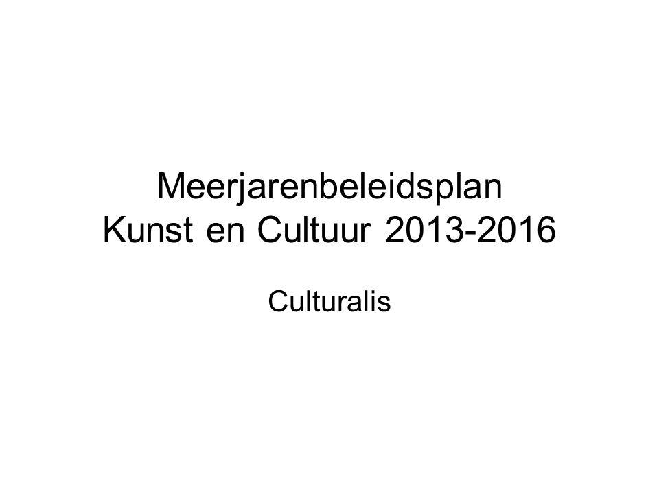 Meerjarenbeleidsplan Kunst en Cultuur 2013-2016 Culturalis