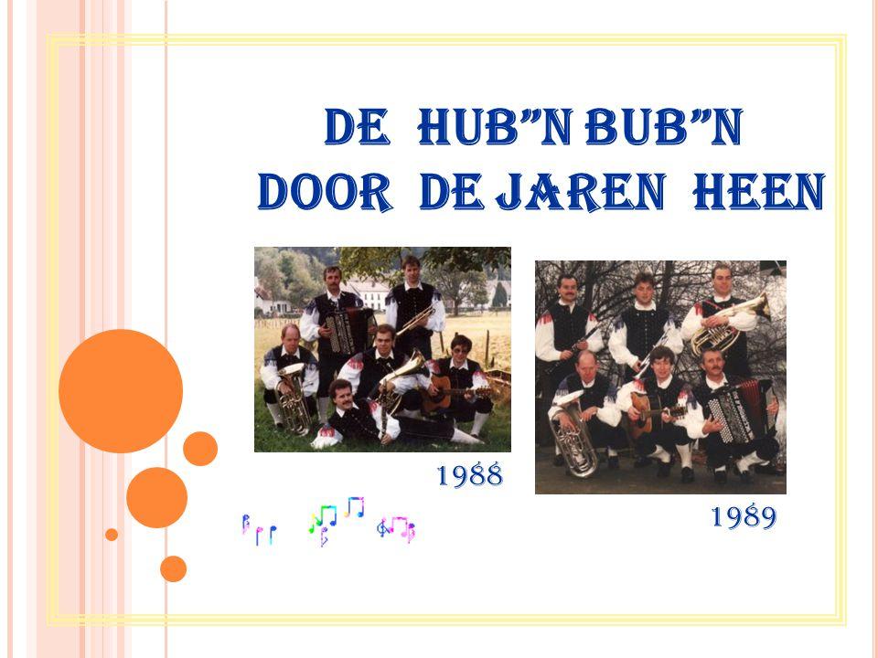 De HUB N BUB N DOOR DE JAREN HEEN 1988 1989