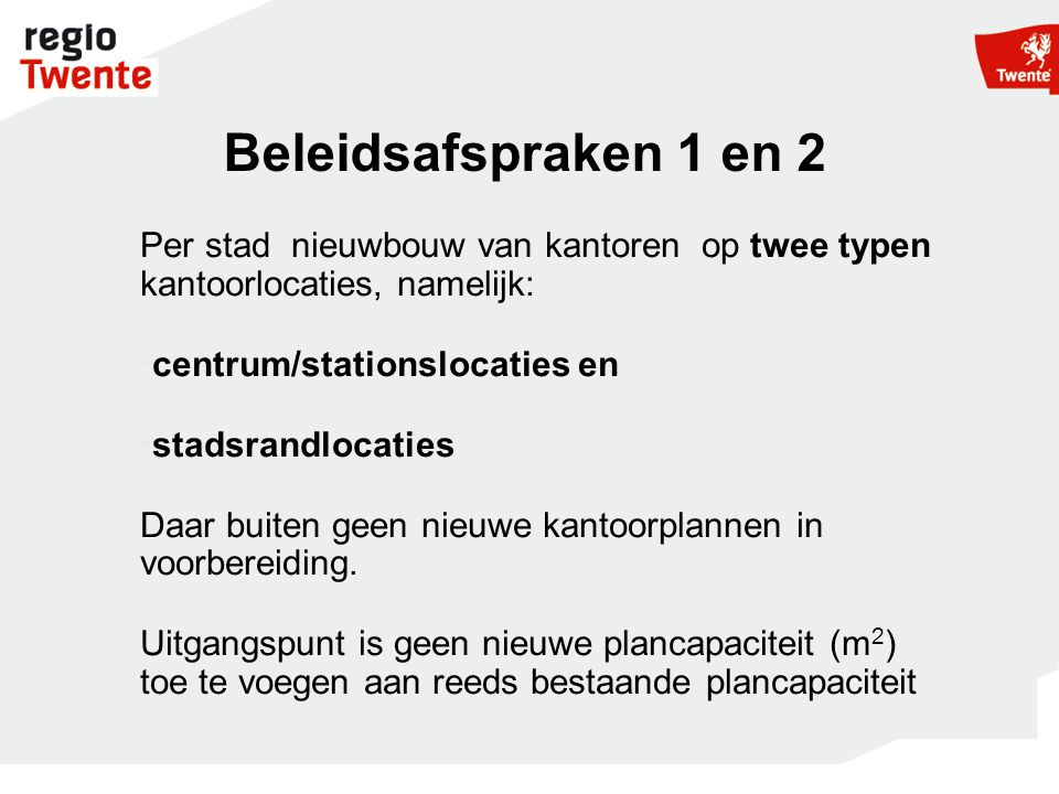 Prioritaire locaties Almelo station/centrum · Almelo Zuid entree · Enschede station/centrum · Enschede Zuiderval · Enschede Kennispark · Hengelo station/Hart van Zuid · Hengelo Westermaat · Oldenzaal stationslocatie · Oldenzaal Jufferbeek Zuid Borne, opvang van lokale vraag is mogelijk
