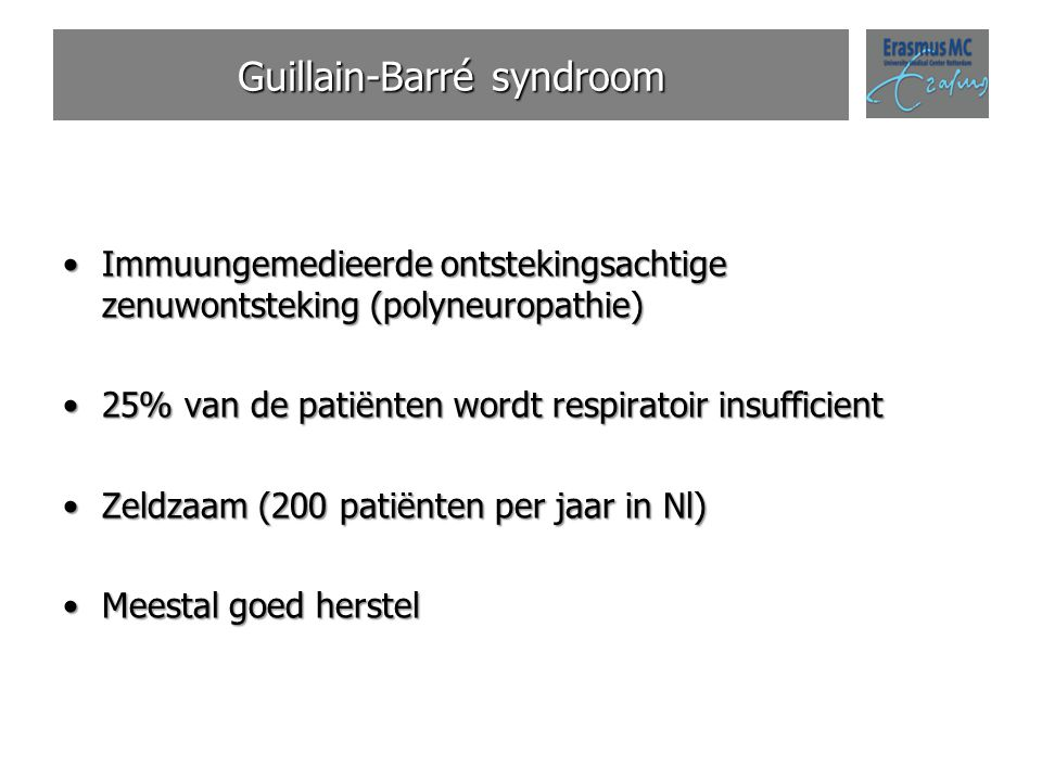 Guillain-Barré syndroom Immuungemedieerde ontstekingsachtige zenuwontsteking (polyneuropathie)Immuungemedieerde ontstekingsachtige zenuwontsteking (po