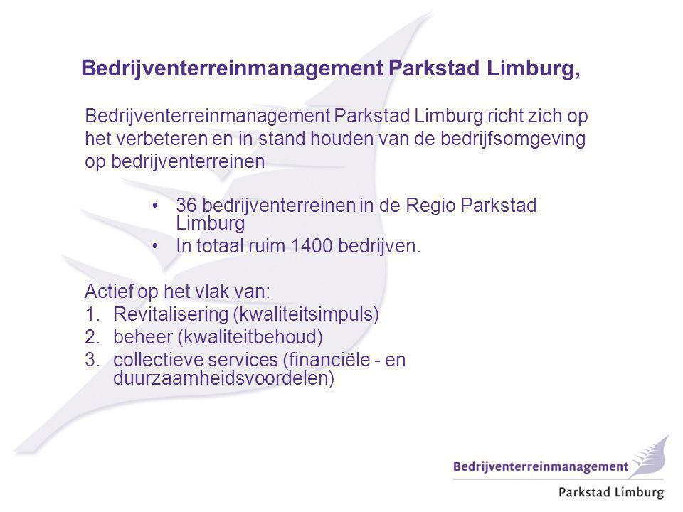 Bedrijventerreinmanagement Parkstad Limburg, 36 bedrijventerreinen in de Regio Parkstad Limburg In totaal ruim 1400 bedrijven. Actief op het vlak van: