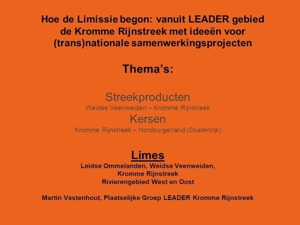Hoe de Limissie begon: vanuit LEADER gebied de Kromme Rijnstreek met ideeën voor (trans)nationale samenwerkingsprojecten Thema's: Streekproducten Weid