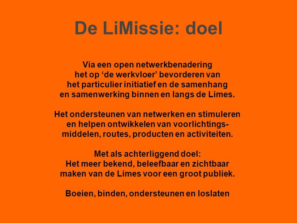 De LiMissie: doel Via een open netwerkbenadering het op 'de werkvloer' bevorderen van het particulier initiatief en de samenhang en samenwerking binne
