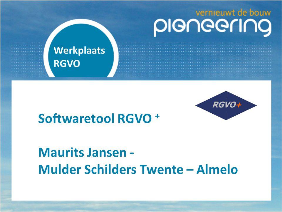 Werkplaats RGVO Softwaretool RGVO + Maurits Jansen - Mulder Schilders Twente – Almelo