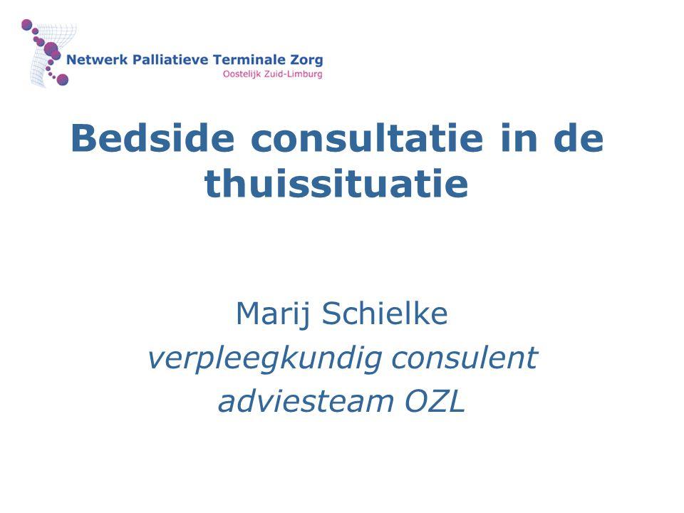 Bedside consultatie in de thuissituatie Marij Schielke verpleegkundig consulent adviesteam OZL