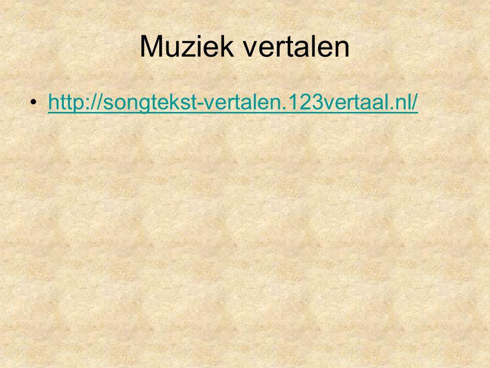 Muziek vertalen http://songtekst-vertalen.123vertaal.nl/