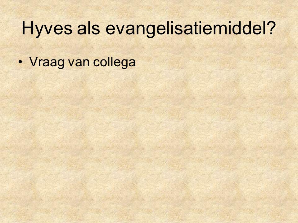 Hyves als evangelisatiemiddel? Vraag van collega