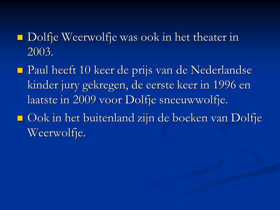 Dolfje Weerwolfje was ook in het theater in 2003.Dolfje Weerwolfje was ook in het theater in 2003.