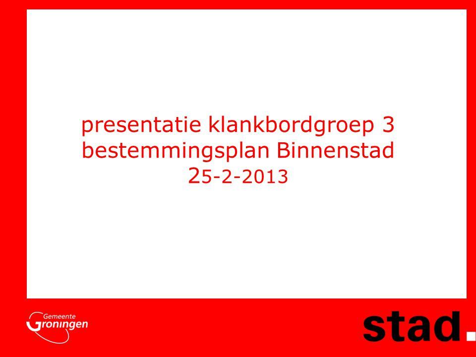 presentatie klankbordgroep 3 bestemmingsplan Binnenstad 2 5-2-2013