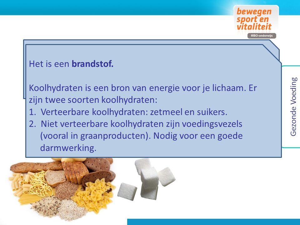 Eten bestaat uit voedingsstoffen Bouw- of brandstof? Bouwstof: onderhoud en opbouwen van je lichaam. Brandstof: zorgen dat het lichaam energie heeft.