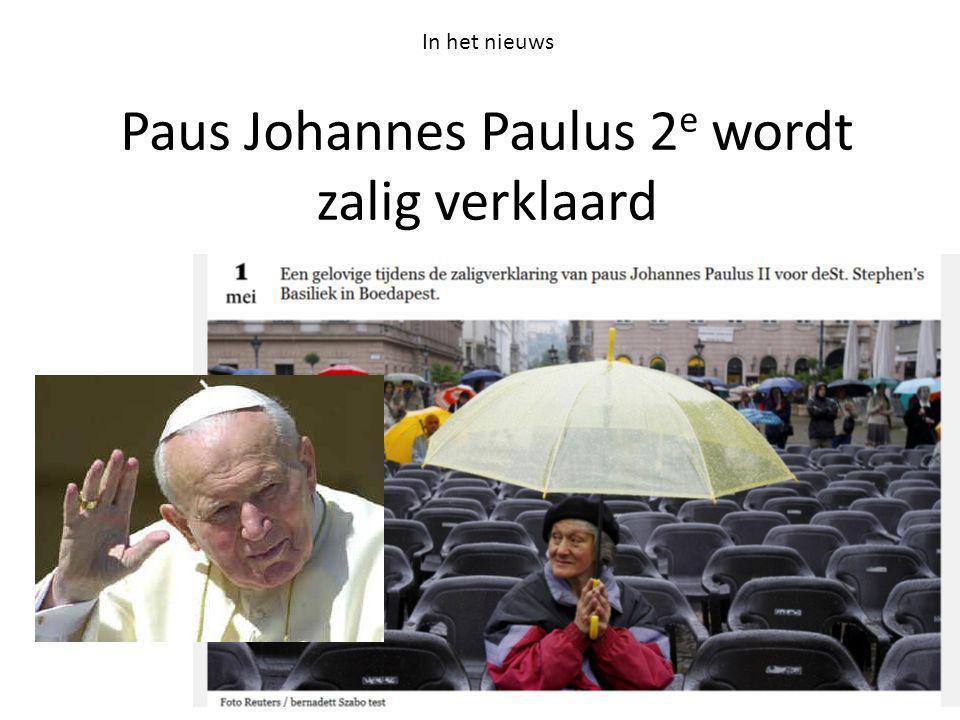 Paus Johannes Paulus 2 e wordt zalig verklaard In het nieuws