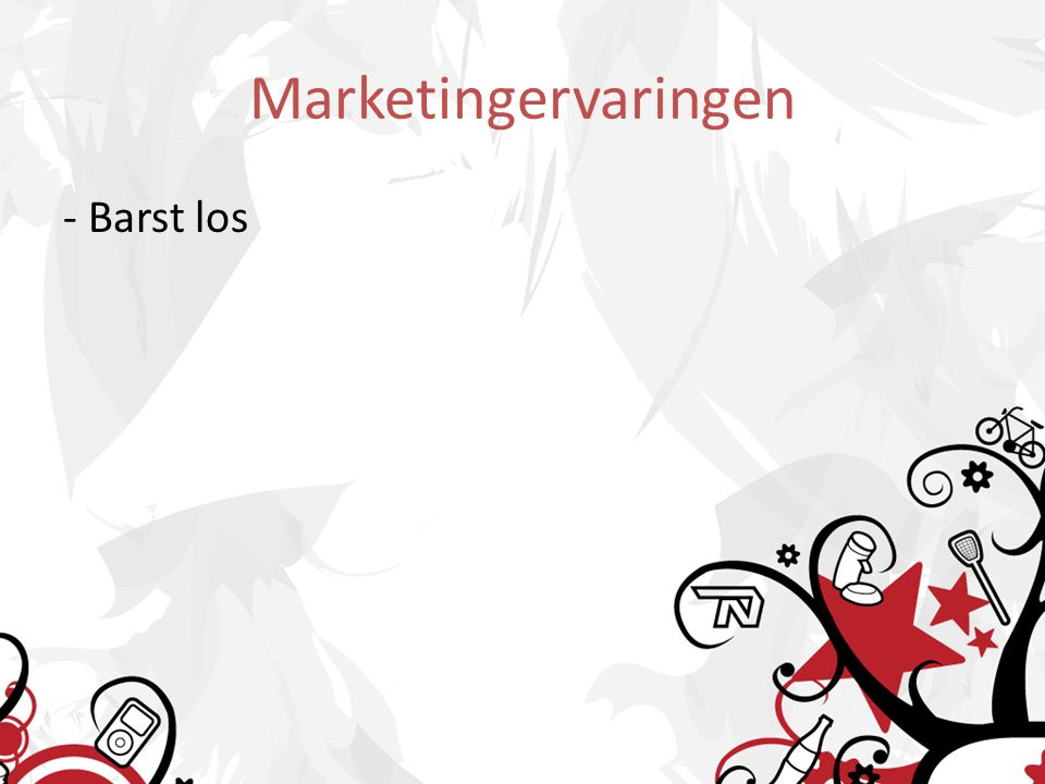 Marketingervaringen - Barst los
