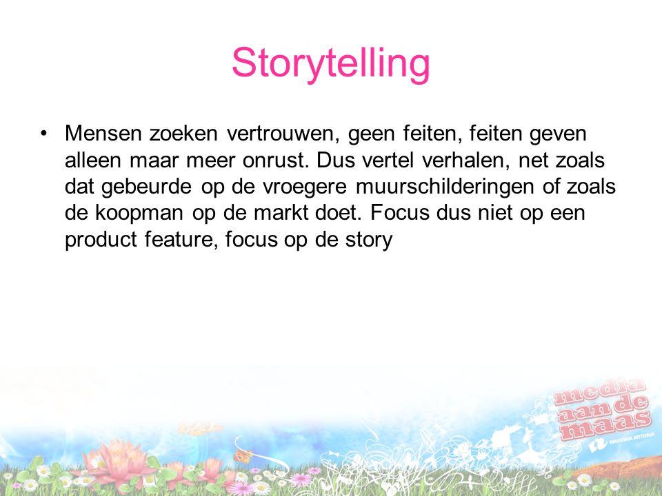 Storytelling Mensen zoeken vertrouwen, geen feiten, feiten geven alleen maar meer onrust.