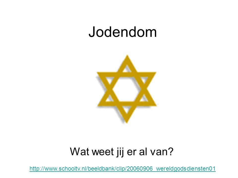 Jodendom Wat weet jij er al van? http://www.schooltv.nl/beeldbank/clip/20060906_wereldgodsdiensten01