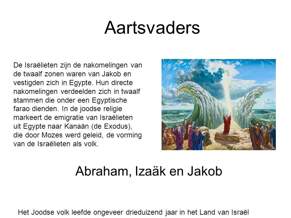 Aartsvaders Abraham, Izaäk en Jakob De Israëlieten zijn de nakomelingen van de twaalf zonen waren van Jakob en vestigden zich in Egypte. Hun directe n
