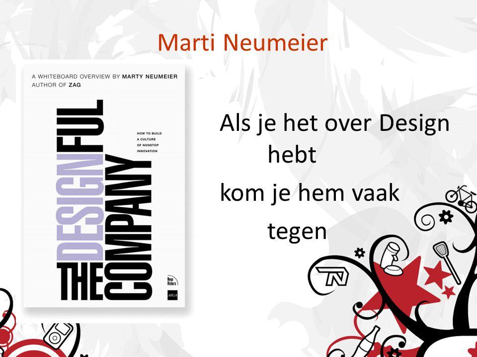 Marti Neumeier Als je het over Design hebt kom je hem vaak tegen