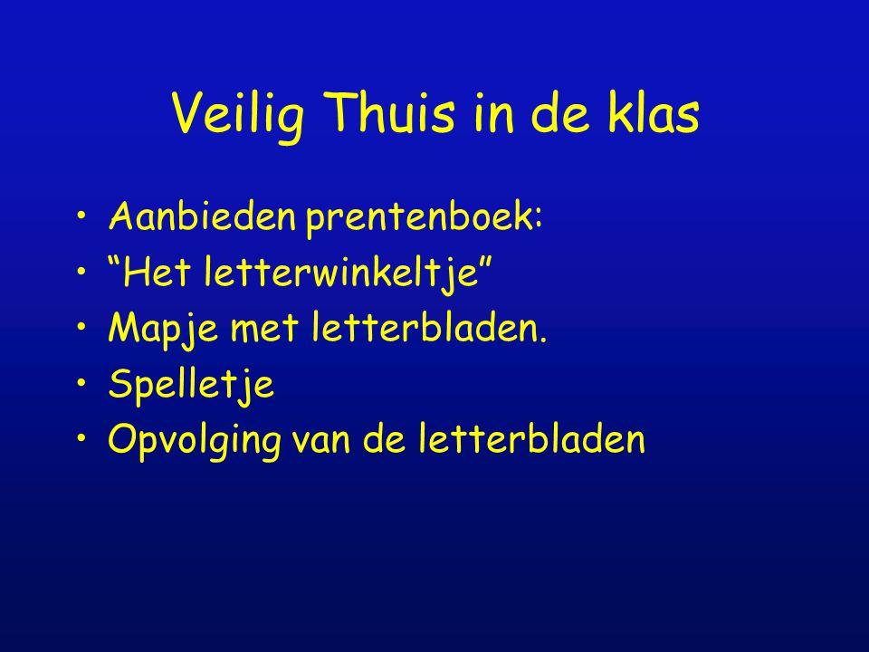 """Veilig Thuis in de klas Aanbieden prentenboek: """"Het letterwinkeltje"""" Mapje met letterbladen. Spelletje Opvolging van de letterbladen"""