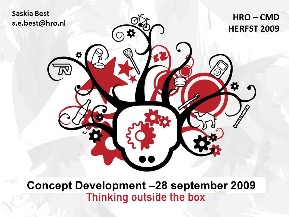 Saskia Best s.e.best@hro.nl HRO – CMD HERFST 2009 Concept Development –28 september 2009