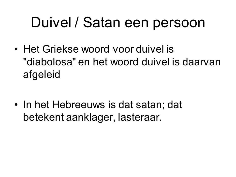 Duivel / Satan een persoon Het Griekse woord voor duivel is