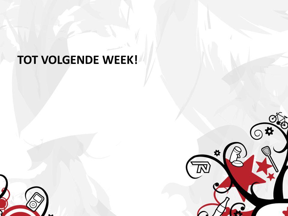 TOT VOLGENDE WEEK!