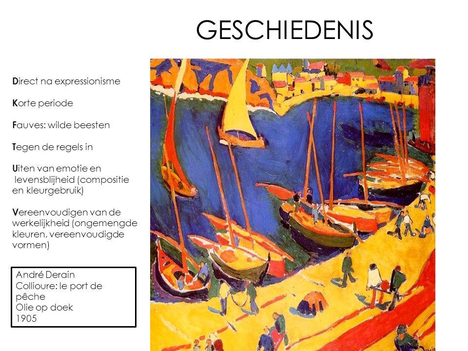 GESCHIEDENIS André Derain Collioure: le port de pêche Olie op doek 1905 D irect na expressionisme K orte periode F auves: wilde beesten T egen de rege