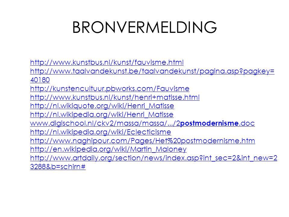 BRONVERMELDING http://www.kunstbus.nl/kunst/fauvisme.html http://www.taalvandekunst.be/taalvandekunst/pagina.asp?pagkey= 40180 http://kunstencultuur.p