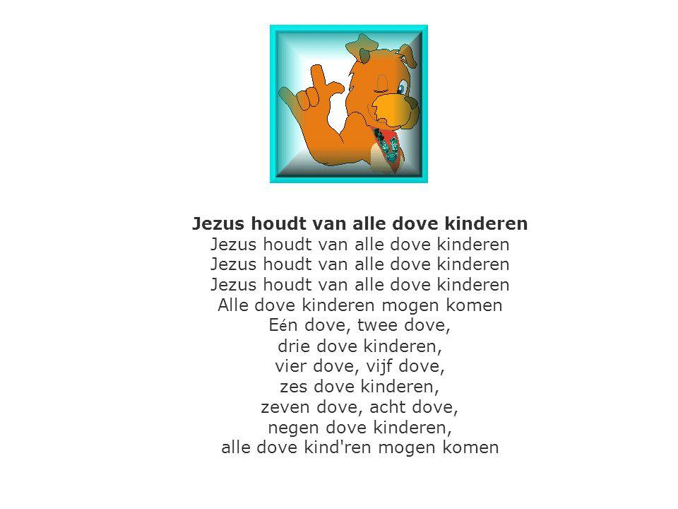 Jezus houdt van alle dove kinderen Jezus houdt van alle dove kinderen Jezus houdt van alle dove kinderen Jezus houdt van alle dove kinderen Alle dove