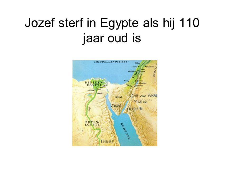 Jozef sterf in Egypte als hij 110 jaar oud is