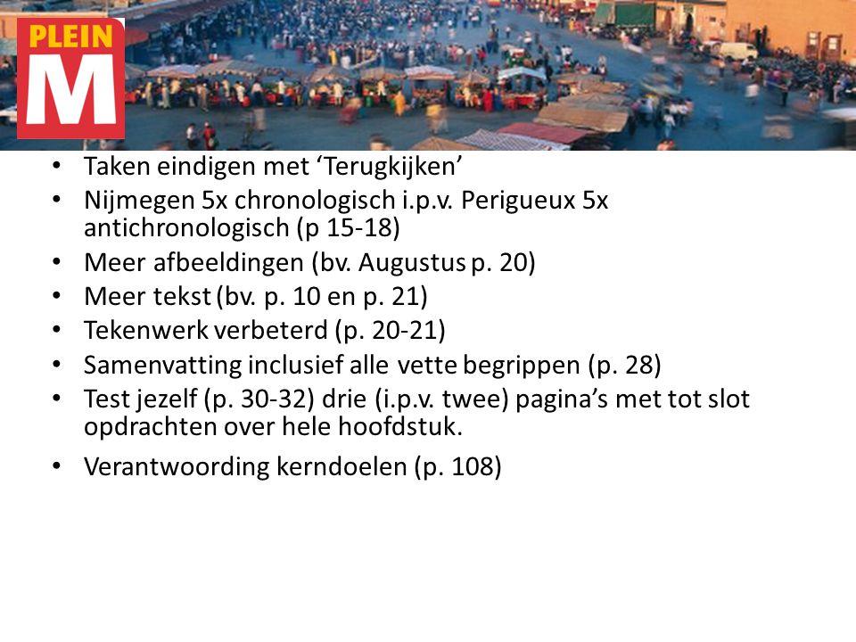 Taken eindigen met 'Terugkijken' Nijmegen 5x chronologisch i.p.v. Perigueux 5x antichronologisch (p 15-18) Meer afbeeldingen (bv. Augustus p. 20) Meer