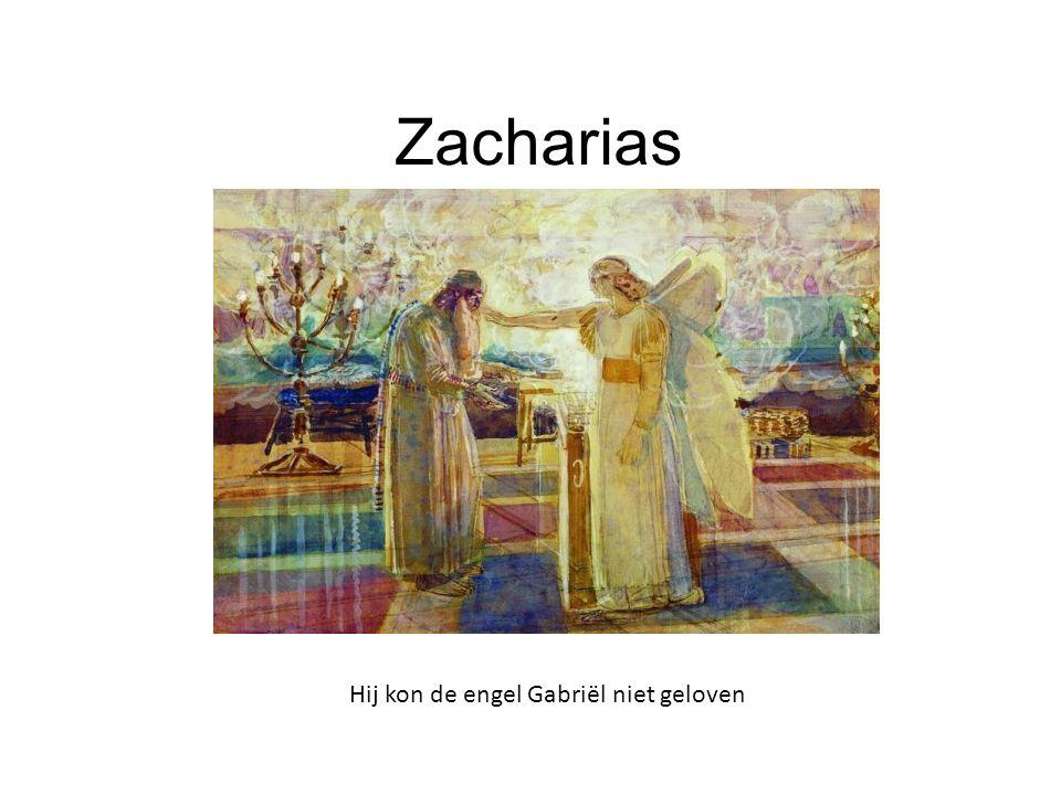 Zacharias Hij kon de engel Gabriël niet geloven