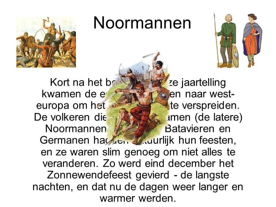 Noormannen Kort na het begin van onze jaartelling kwamen de eerste christenen naar west- europa om het christendom te verspreiden.