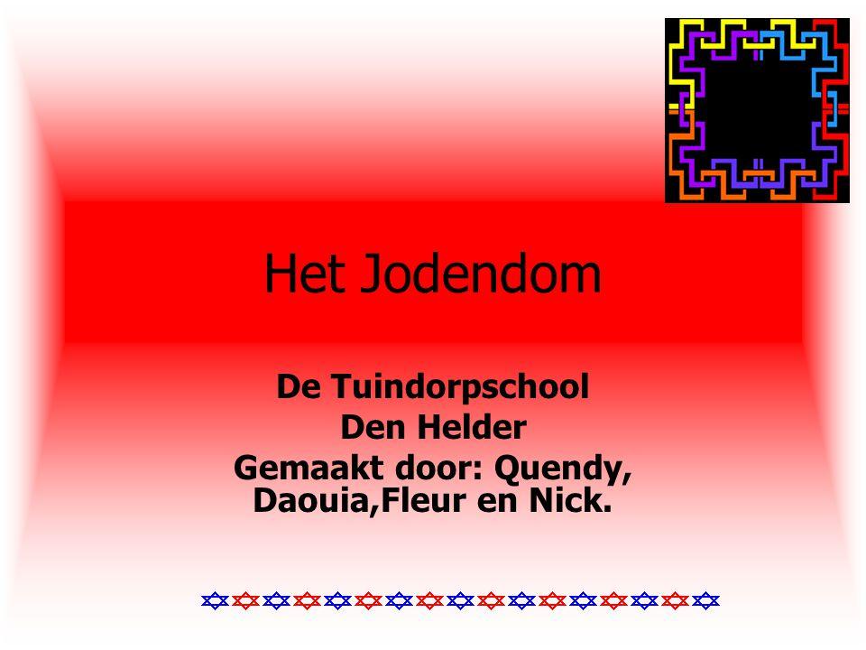 Het Jodendom De Tuindorpschool Den Helder Gemaakt door: Quendy, Daouia,Fleur en Nick.