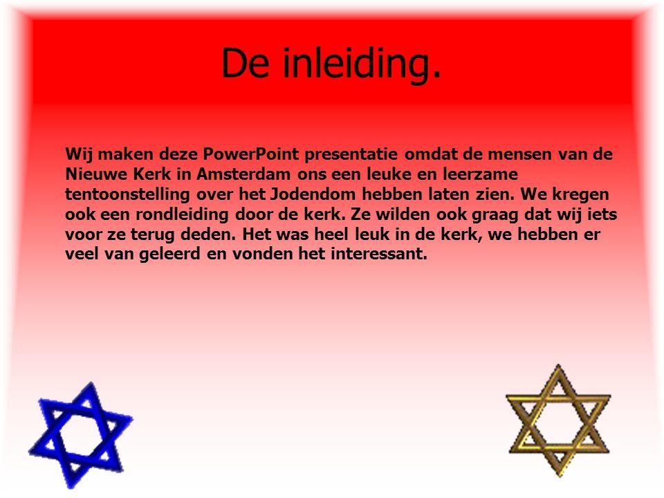 De inleiding. Wij maken deze PowerPoint presentatie omdat de mensen van de Nieuwe Kerk in Amsterdam ons een leuke en leerzame tentoonstelling over het