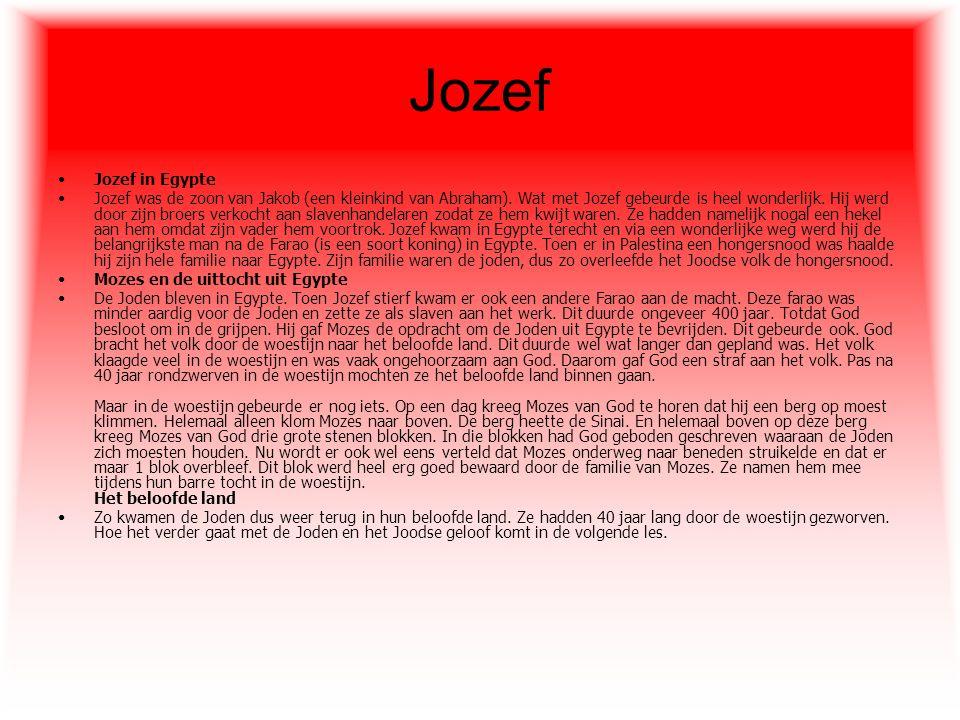 Jozef Jozef in Egypte Jozef was de zoon van Jakob (een kleinkind van Abraham). Wat met Jozef gebeurde is heel wonderlijk. Hij werd door zijn broers ve